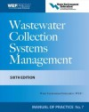 Wastewater Collection Systems Management Mop 7, Sixth Edition - Water Environment Federation