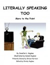 Literally Speaking Too - Jennifer L. Hughes