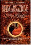 Reincarnazione, l'anello mancante del cristianesimo - Elizabeth C. Prophet, Erin L. Prophet, A. Carbone