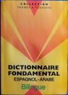 Dictionnaire fondamental espagnol-arabe / القاموس النساسي اسباني-عربي - Anonymous Anonymous