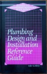 Plumbing Design and Installation Reference Guide (Mcgraw-Hill Engineering Reference Guide Series) - Tyler G. Hicks