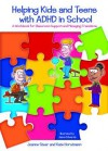 Helping Kids and Teens with ADHD in School: A Workbook for Classroom Support and Managing Transitions - Kate Horstmann, Joanne Steer, Jason Edwards