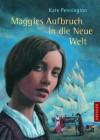 Maggies Aufbruch in die Neue Welt - Kate Pennington, Michaela Kolodziejcok, Ludvik Glazer-Naudé