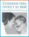 Cuidados Para Usted y Su Bebe: Desde El Embarazo Hasta El Primer Ano de Vida, Segunda Edicion - Fairview Health Services