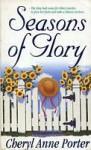 Seasons of Glory - Cheryl Anne Porter