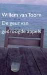 De geur van gedroogde appels - Willem van Toorn