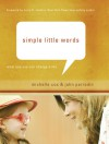 Simple Little Words: What You Say Can Change a Life - Michelle Cox, John Perrodin
