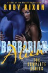 Barbarian Alien - The Complete Serial: A SciFi Alien Serial Romance (Ice Planet Barbarians) (Volume 2) - Ruby Dixon