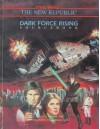 Dark Force Rising Sourcebook (Star Wars: The New Republic) - Bill Slavicsek