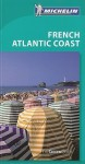 Michelin Green Guide French Atlantic Coast - Michelin Travel Publications, Cynthia Clayton Ochterbeck