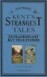 Kent's Strangest Tales - Martin Latham