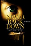 Never Back Down: A Thriller - William Casey Moreton