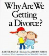 Why Are We Getting a Divorce? - Peter Mayle, Peter Mayer, Arthur Robins