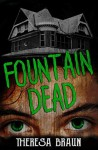 Fountain Dead - Theresa Braun