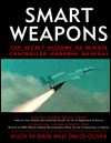 Smart Weapons: Top Secret History of Remote Controlled Airborne Weapons - Hugh McDaid, David Oliver