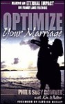 Optimize Your Marriage: Make an Eternal Impact on Family and Friends - Phil Downer, Ken Walker