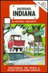 Backroads Indiana: Discovering the People and Places of Southern Indiana - Wendell Trogdon