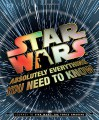 Star Wars: Absolutely Everything You Need to Know: Journey to Star Wars: The Force Awakens - Adam Bray, Cole Horton, Michael Kogge, Kerrie Dougherty