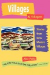 Villages & Villagers: Stories from New Mexico Villages - Abe Pena, Marc Simmons