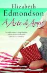 A Arte de Amar - Elizabeth Edmondson, Isabel Alves