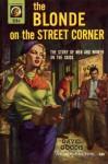 The Blonde on the Street Corner - David Goodis