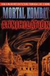 Mortal Kombat: Annihilation - Bryce Zabel, Brent V. Friedman, Jerome Preisler