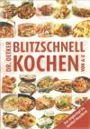 Dr. Oetker Blitzschnell Kochenvon A Z ; [Von Anglertopf Bis Zwiebel Roastbeef] - Carola Reich