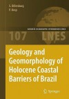 Geology and Geomorphology of Holocene Coastal Barriers of Brazil - Sergio R. Dillenburg, Patrick Hesp, Sergio R. Dillenburg