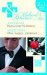Playboy Under the Mistletoe / Officer, Surgeon... Gentleman! - Joanna Neil, Janice Lynn
