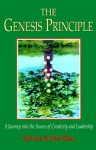 The Genesis Principle: A Journey Into The Source Of Creativity And Leadership - Harold Isen, Peter Kline, Hal Isen
