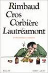 Rimbaud, Cros, Corbière, Lautréamont: Oeuvres poétiques complètes - Arthur Rimbaud