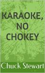 Karaoke, No Chokey (Singers' Soup) - Chuck Stewart, Sheree Stewart