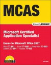 MCAS Office 2007 Exam Prep: Exams for Microsoft Office 2007 [With CD (Audio)] - Ron Gilster