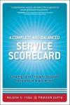 A Complete and Balanced Service Scorecard: Creating Value Through Sustained Performance Improvement - Rajesh K. Tyagi, Praveen Gupta