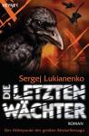 Die letzten Wächter: Roman (Die Wächter-Serie 6) (German Edition) - Sergej Lukianenko, Christiane Pöhlmann