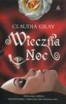 Wieczna Noc / Mowa gwiazd / Ucieczka - Gray Claudia