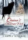Quinn's Christmas Wish - Lawna Mackie