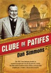 Clube de Patifes (Capa Mole) - Dan Simmons, João Seixas