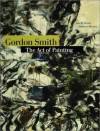 Gordon Smith: The Act of Painting - Ian M. Thom