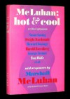 McLuhan: Hot & Cool, a Primer for the Understanding and a Critical Symposium with a Rebuttal by McLuhan - Gerald Stearn, Marshall McLuhan