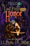 The Last Field of Honor (The Chronicles of Covent) - J.L. Ficks, J.E. Dugue