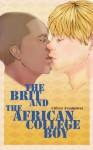 The Brit and the African College Boy: Interracial Passion and Sexual Delight (The Forbidden Fruit of Africa) - Oliver Kramden