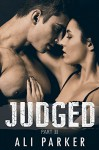 Judged, Part II: (A second chance romance serial) - Ali Parker, Kellie Dennis Book Cover By Designe, Nicole Bailey Proof Before You Publish