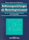 Bedienungsanleitungen Als Marketinginstrument. Von Der Technischen Dokumentation Zum Imageträger - Werner Pepels