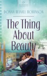 The Thing About Beauty - Donna Reimel Robinson