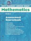 Grade 4 Assessment Sourcebook (Scott Foresman-Addison Wesley Mathematics) - Scott Foresman