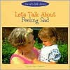 Let's Talk about Feeling Sad - Diana Star Helmer