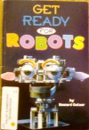 Get Ready for Robots, Single Copy, Very First Chapters - Howard Gutner