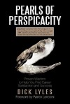 Pearls of Perspicacity: Proven Wisdom to Help You Find Career Satisfaction and Success - Dick Lyles