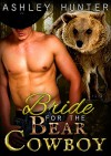 Romance: Bride For The Bear Cowboy: BBW Paranormal Shapeshifter Romance (Western Romance, BBW Shifter Romance, Werebear Romance) - Ashley Hunter